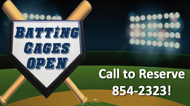 Batting Cages Open Call 854-2323 tyo reserve